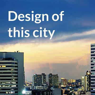 Design of this city