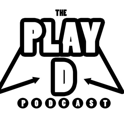 Play D Podcast