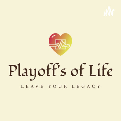 Playoff's of Life