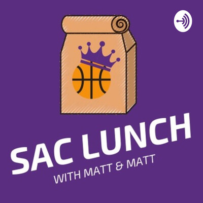 Sac Lunch Podcast: A Sacramento Kings podcast