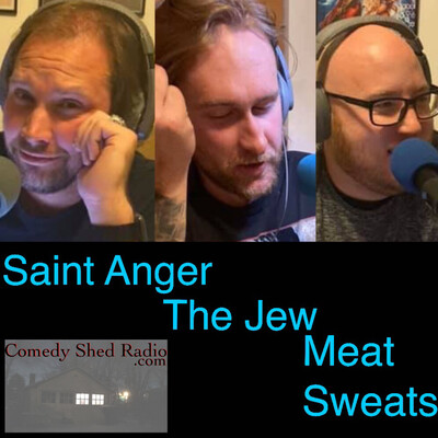 Saint Anger, The Jew, and Meat Sweats podcast