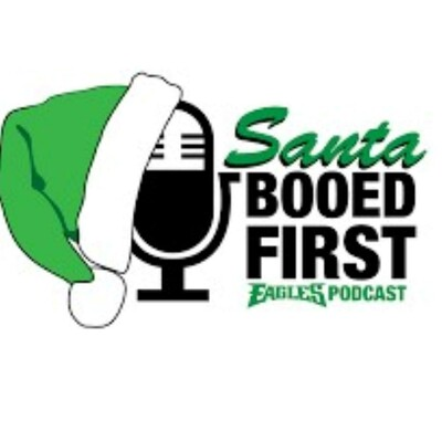 Santa Booed First - Eagles Podcast