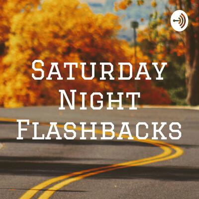 Saturday Night Flashbacks