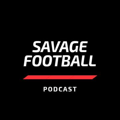 Savage Football Podcast