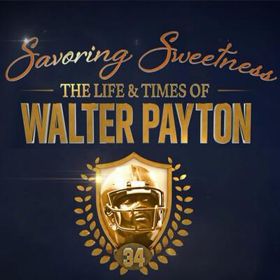Savoring Sweetness: The Walter Payton Podcast