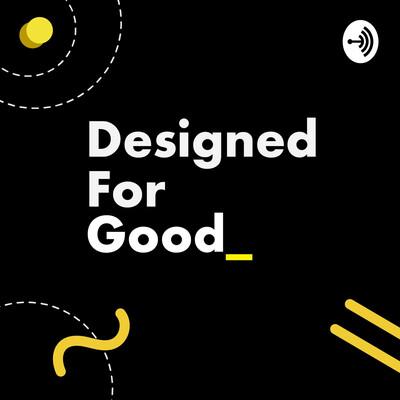 Designed for Good