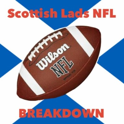Scottish Lads NFL Breakdown