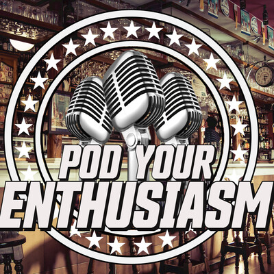 Pod Your Enthusiasm