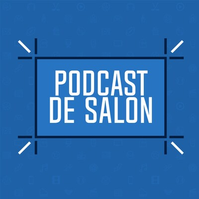Podcast de Salon