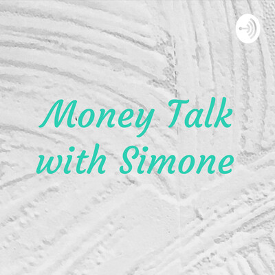 Money Talk with Simone
