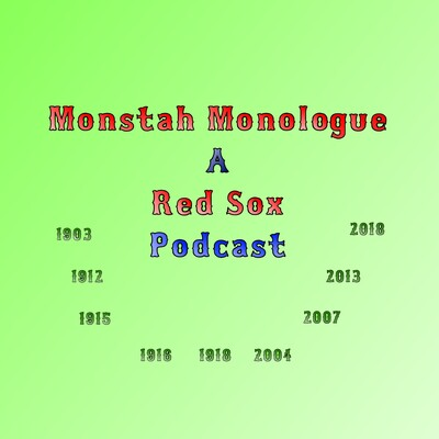 Monstah Monologue: A Red Sox Podcast