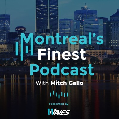 Montreal's Finest Podcast with Mitch Gallo