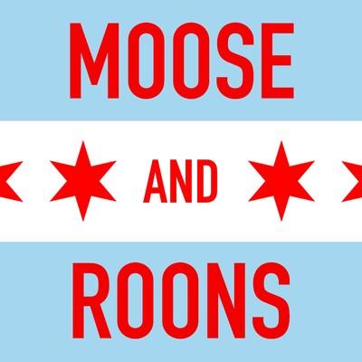 Moose & Roons