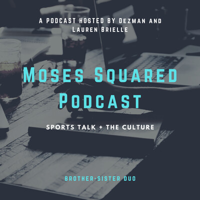 Moses Squared Podcast