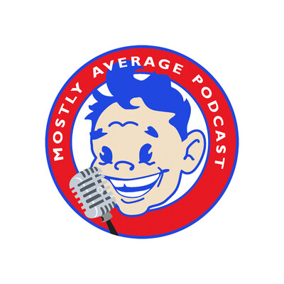 Mostly Average Podcast