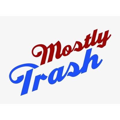 Mostly Trash