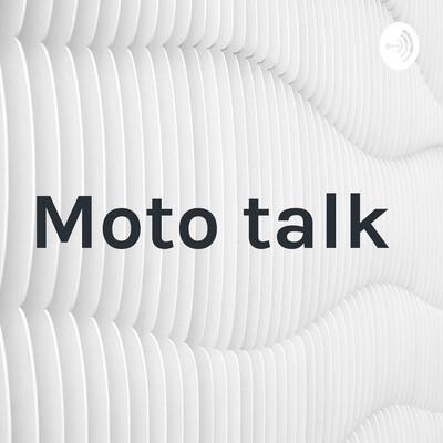 Moto talk
