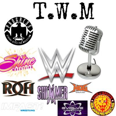 T.W.M Podcast