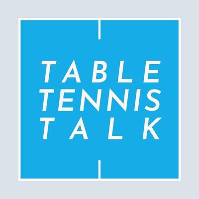 Table Tennis Talk