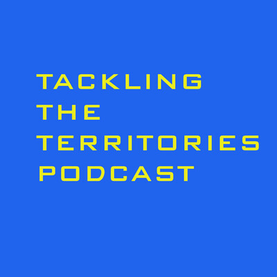 Tackling The Territories Podcast