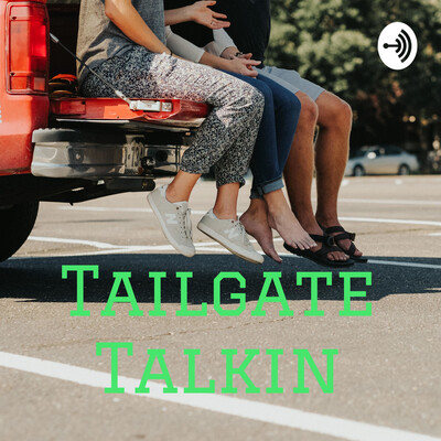 Tailgate Talkin