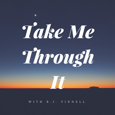 Take Me Through It