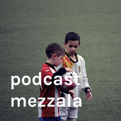 Podcast Mezzala
