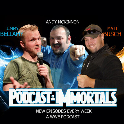 Podcast of the Immortals — a WWE wrestling podcast