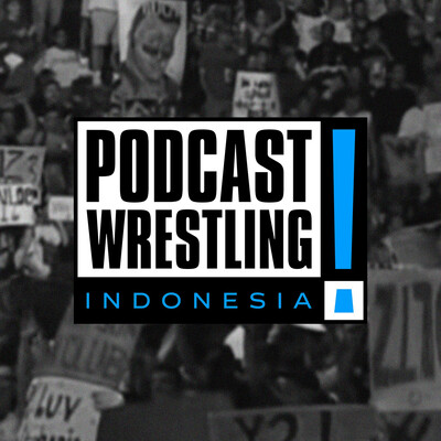 Podcast Wrestling Indonesia