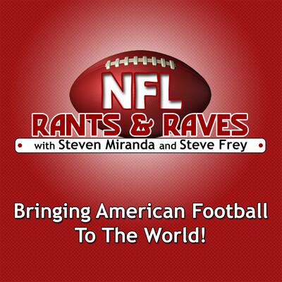 Podcast | NFL Rants & Raves