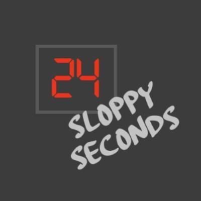 Podcast – 24 Sloppy Seconds