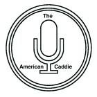 Podcast – American Caddie