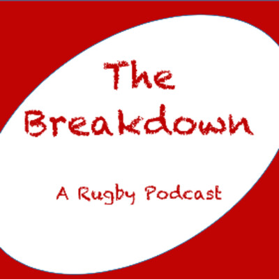 Podcast – The Breakdown: A Rugby Podcast