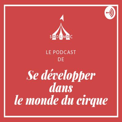Se développer dans le monde du cirque