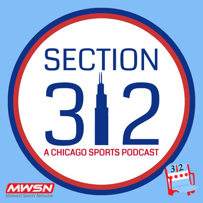 Section 312 - A Chicago Sports Podcast