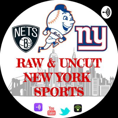 Raw And Uncut New York Sports Talk
