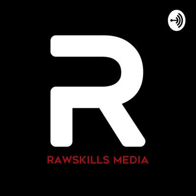 Rawskills Podcast