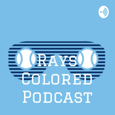 Rays Colored Podcast