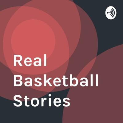 Real Basketball Stories