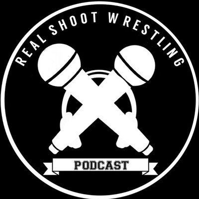 Real Shoot Wrestling Podcast