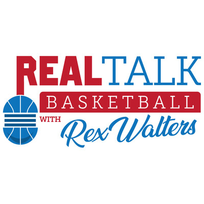 Real Talk Basketball With Rex Walters