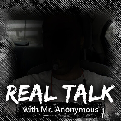 Real talk with Mr. Anonymous