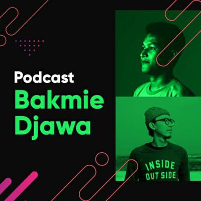 Podcast Bakmie Djawa
