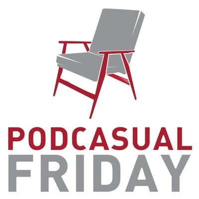 Podcasual Friday