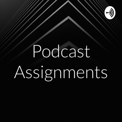 Podcast Assignments