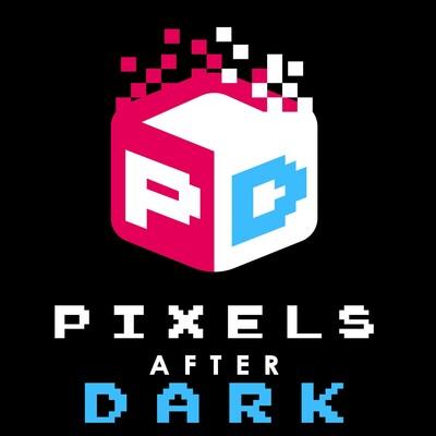 Pixels After Dark