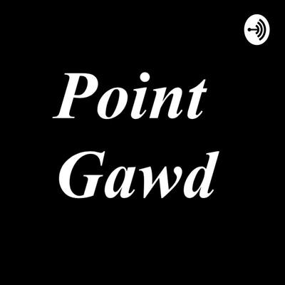 Point Gawd