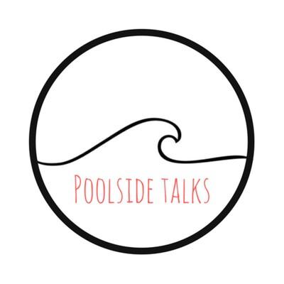POOLSIDE TALKS