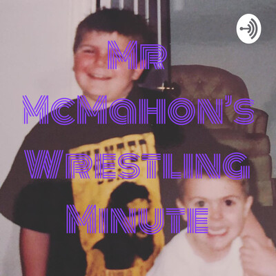Mr McMahon's Wrestling Minute