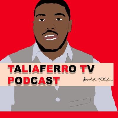 Mr.Taliaferro PODCAST